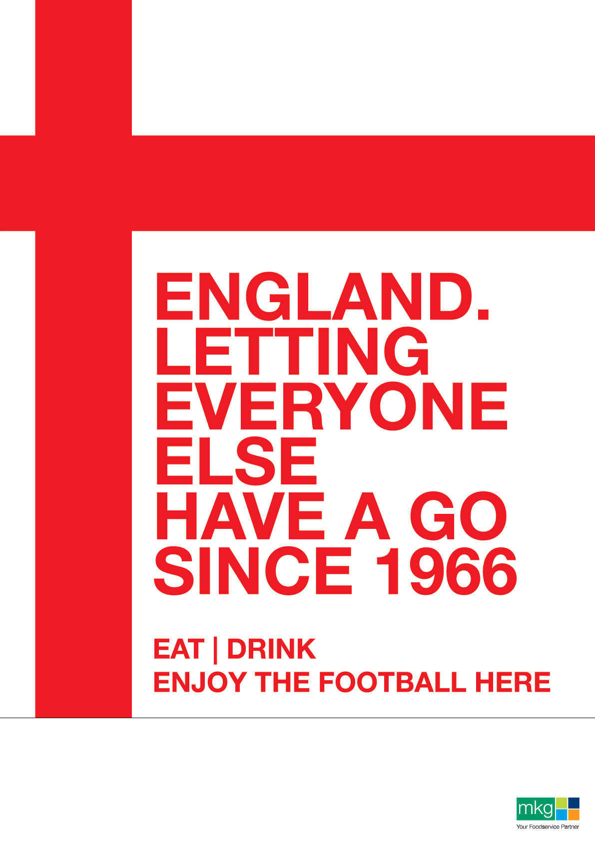 England - Letting everyone else have a go since 1966. World Cup Poster - MKG Foods
