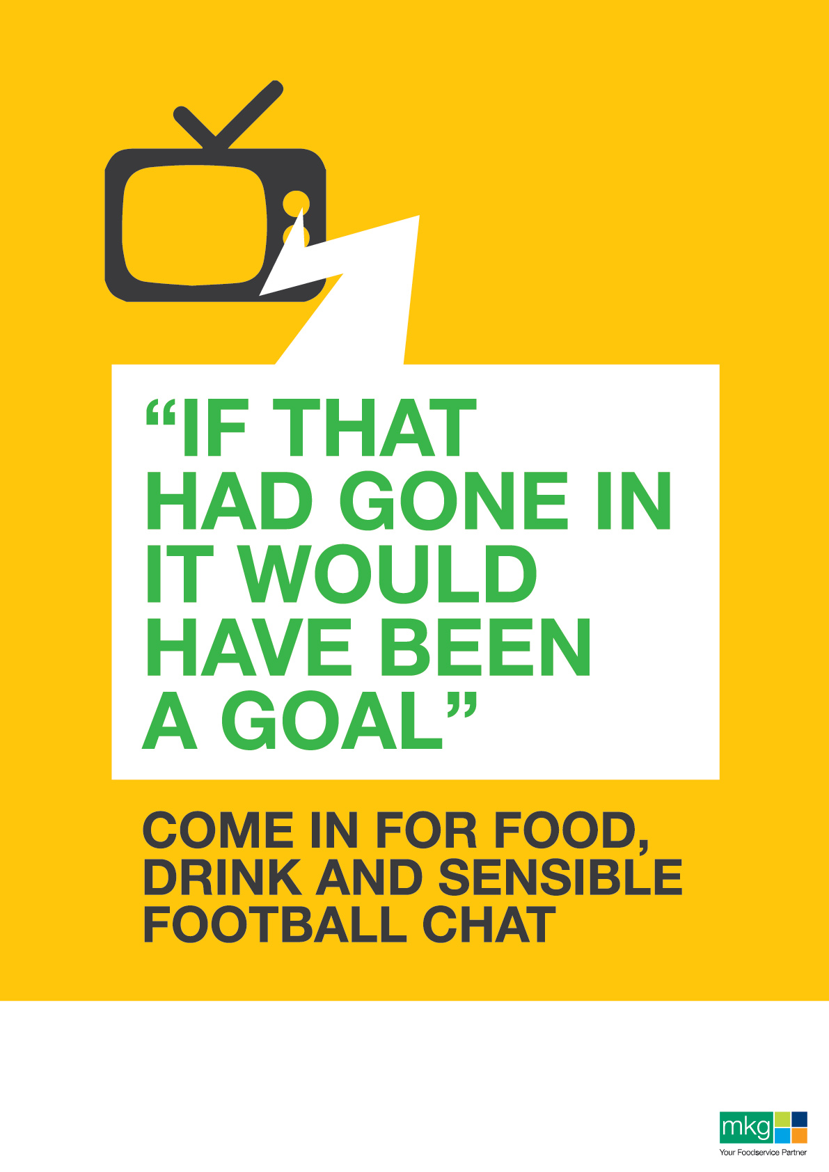 If that had gone in. World Cup Poster - MKG Foods