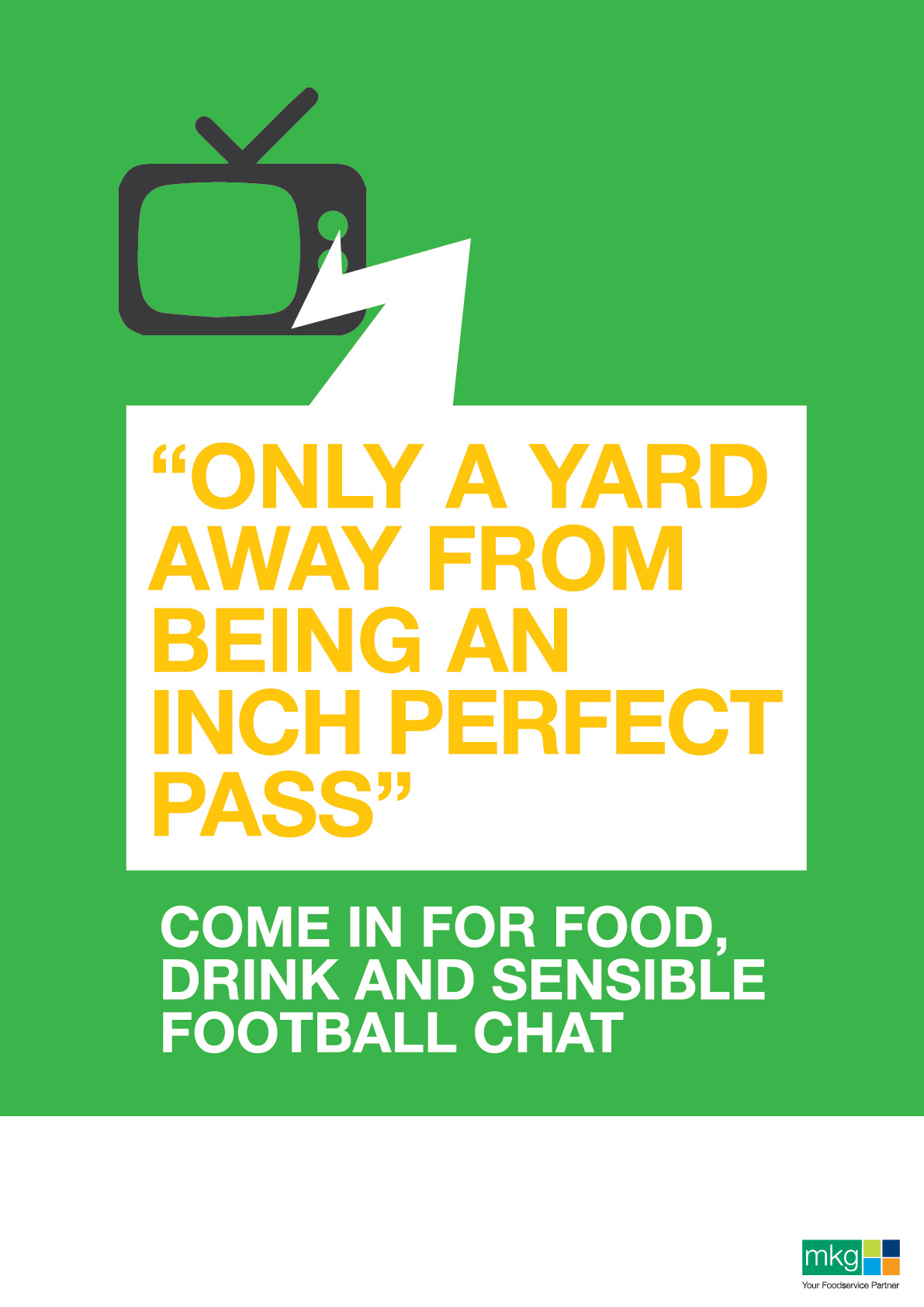 Only a yard away. World Cup Poster - MKG Foods