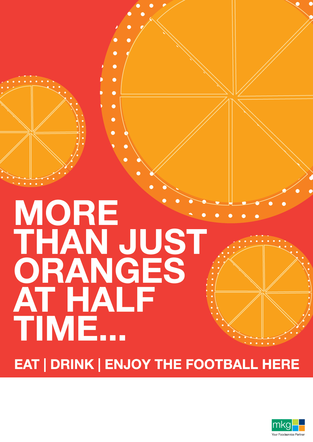 More than just oranges at half time. World Cup Poster - MKG Foods